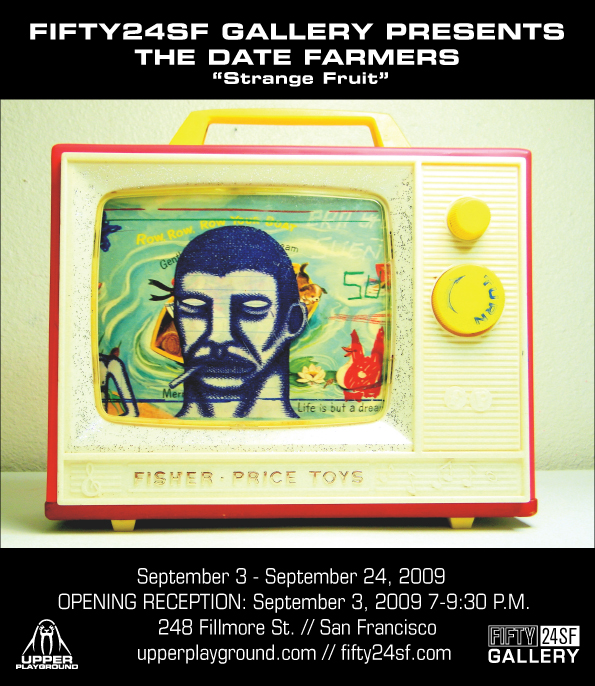 The Date Farmers 'Strange Fruit' Exhibition at FIFTY24SF