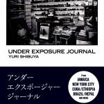 Yuri Shibuya's 'Under Exposure Journal' 02