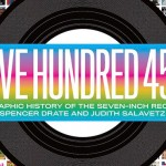 'Five Hundred 45s A Graphic History of the Seven Inch Record by Spencer Drate and Judith Salavetz 1